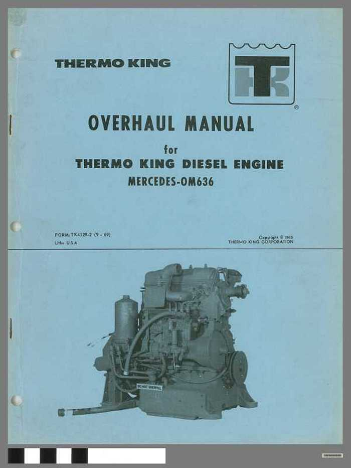 Thermo King  - Overhaul Manual for Thermo King Diesel Engine, Mercedes - OM636